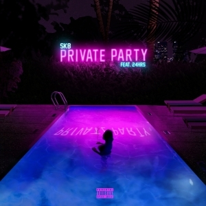 Sk8 - Private Party Ft. 24hrs